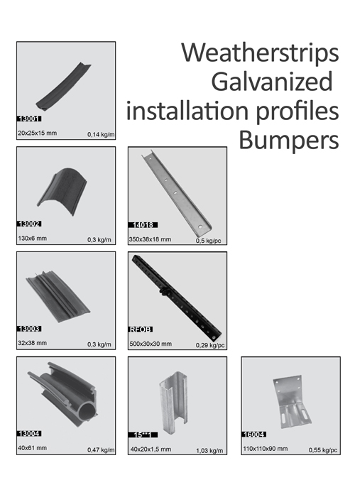 Weatherstrips, Galvanized installation profiles, Bumpers