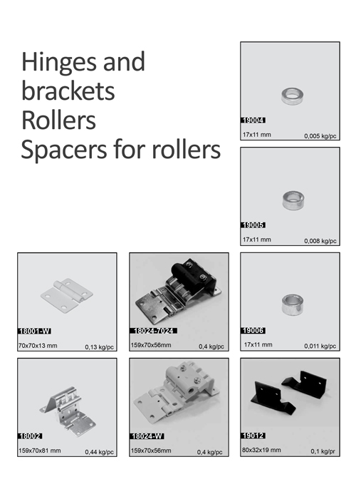 Hinges and brackets, Rollers, Spacers for rollers